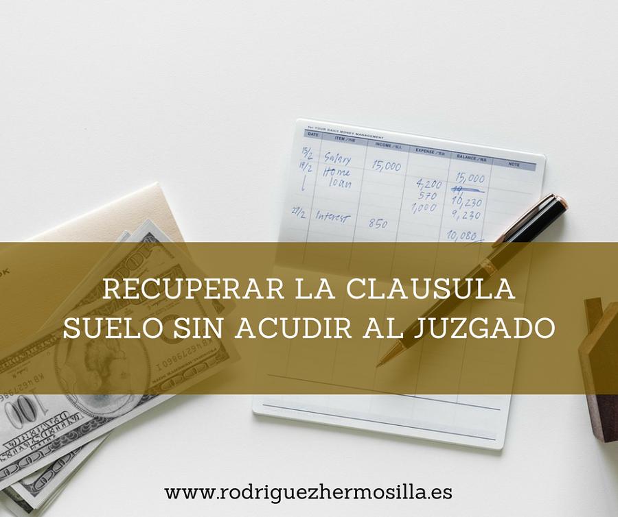 Eliminar la clausula suelo reclamaci n previa al banco for Abogados para reclamar clausula suelo