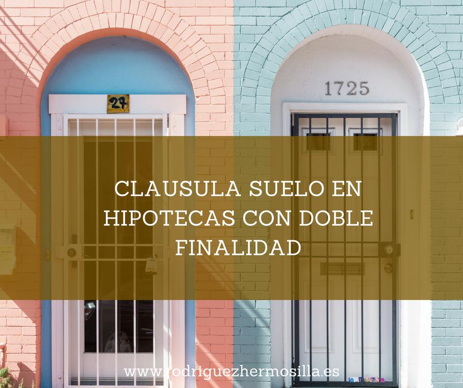 Cl usula suelo en hipotecas con doble finalidad propio y for Puedo reclamar la clausula suelo