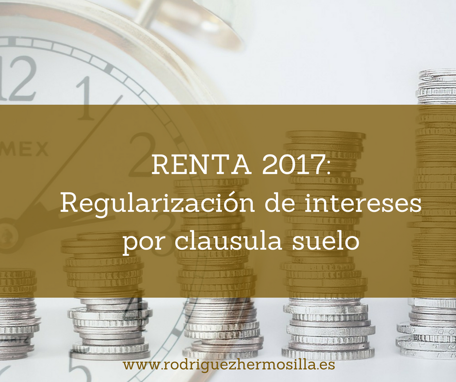 Regularizacion de intereses por clausula suelo rodr guez for Calculo intereses hipoteca clausula suelo